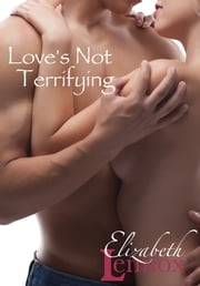 Love's Not Terrifying ebook by Elizabeth Lennox