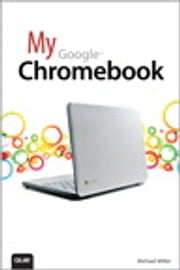 My Google Chromebook ebook by Michael Miller