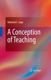 A Conception of Teaching ebook by Nathaniel L. Gage