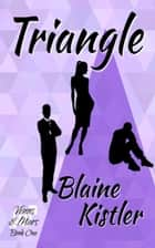 Triangle - Venus & Mars, #1 ebook by blaine kistler