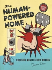 Human-Powered Home ebook by Tamara Dean