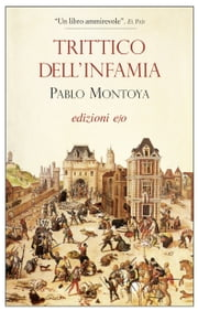 Trittico dell'infamia ebook by Pablo Montoya