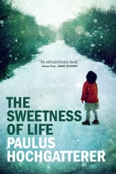 The Sweetness of Life ebook by Paulus Hochgatterer