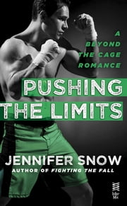 Pushing the Limits - Beyond the Cage ebook by Jennifer Snow