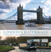 London's Waterways ebook by Derek Pratt