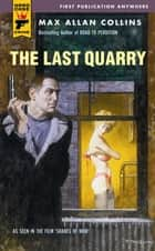 The Last Quarry ebook by Mickey Spillane, Max Allan Collins