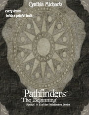 Pathfinders: The Beginning ebook by Cynthia Michaels