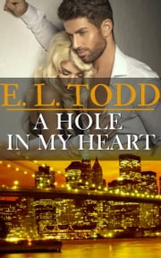 A Hole In My Heart (Forever and Ever #15) ebook by E. L. Todd