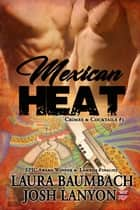 Mexican Heat ebook by Laura Baumbach