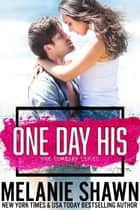One Day His ebook by Melanie Shawn