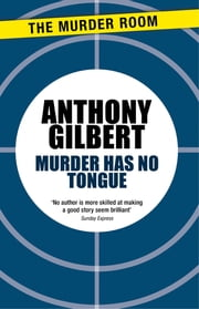 Murder Has No Tongue ebook by Anthony Gilbert