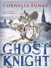 Ghost Knight ebook by Cornelia Funke