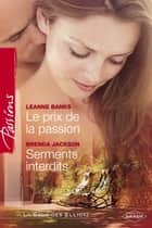 Le prix de la passion - Serments interdits (Harlequin Passions) ebook by Leanne Banks, Brenda Jackson