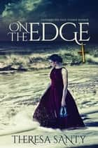 On the Edge ebook by Theresa L Santy