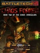 BattleTech: Chaos Formed - Book 2 of the Chaos Irregulars ebook by Kevin Killiany