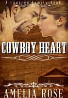 Cowboy Heart ebook by Amelia Rose