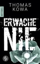 Erwache nie ebook by Thomas Kowa