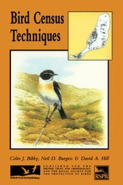 Bird Census Techniques ebook by Bibby, Colin J.