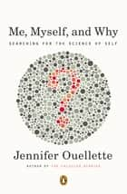 Me, Myself, and Why ebook by Jennifer Ouellette