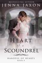 Heart of A Scoundrel ebook by Jenna Jaxon