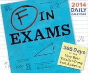 F in Exams 2014 Daily Calendar ebook by Richard Benson