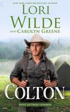 Colton - Sweet Southern Charmers, #4 ebook by Lori Wilde