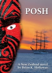 POSH: a New Zealand novel ebook by Brian Holloway
