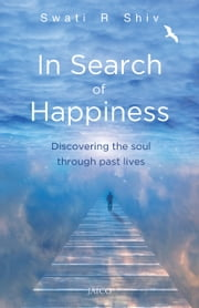 In Search of Happiness ebook by Swati R. Shiv