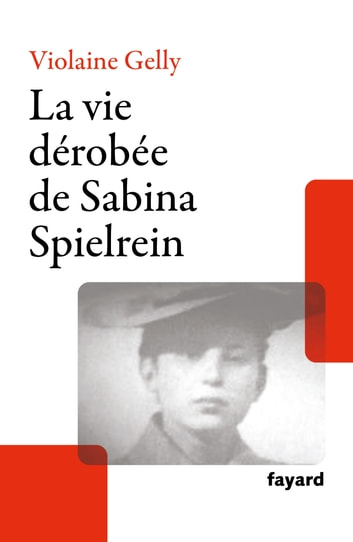 La vie dérobée de Sabina Spielrein ebook by Violaine Gelly