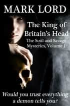 The King of Britain's Head ebook by Mark Lord