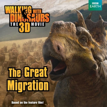 Walking with Dinosaurs: The Great Migration ebook by J. E. Bright