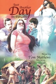 Just Another Day In Paradise ebook by Tom Mathews