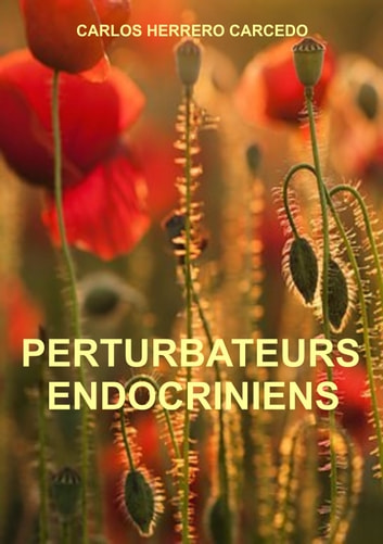 PERTURBATEURS ENDOCRINIENS ebook by CARLOS HERRERO CARCEDO