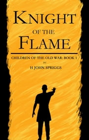 Knight of the Flame ebook by H John Spriggs