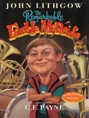 The Remarkable Farkle McBride ebook by John Lithgow,C. F. Payne