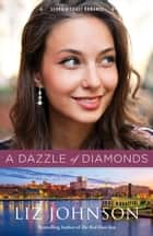A Dazzle of Diamonds (Georgia Coast Romance Book #3) ebook by Liz Johnson