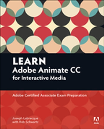 Learn adobe animate cc for interactive media ebook by joseph learn adobe animate cc for interactive media adobe certified associate exam preparation ebook by joseph fandeluxe Image collections