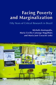 Facing Poverty and Marginalization - Fifty Years of Critical Research in Brazil ebook by Maria Cecília Camargo Magalhães, Maria José Coracini, Michalis Kontopodis