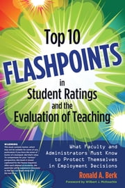 Top 10 Flashpoints in Student Ratings and the Evaluation of Teaching - What Faculty and Administrators Must Know to Protect Themselves in Employment Decisions ebook by Wilbert J. McKeachie,Ronald A. Berk