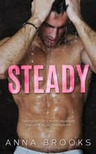 Steady ebook by Anna Brooks