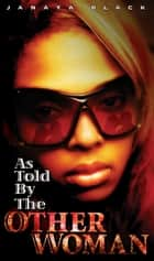 As Told By the Other Woman ebook by Janaya Black