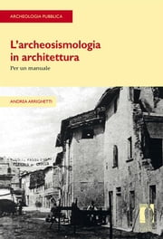 L'archeosismologia in architettura - Per un manuale ebook by Kobo.Web.Store.Products.Fields.ContributorFieldViewModel