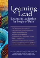 Learning to Lead - Lessons in Leadership for People of Faith ebook by Rev. Willard W. C. Ashley Sr., MDiv, DMin,...