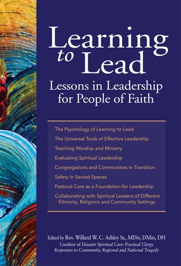 Learning to Lead - Lessons in Leadership for People of Faith ebook by