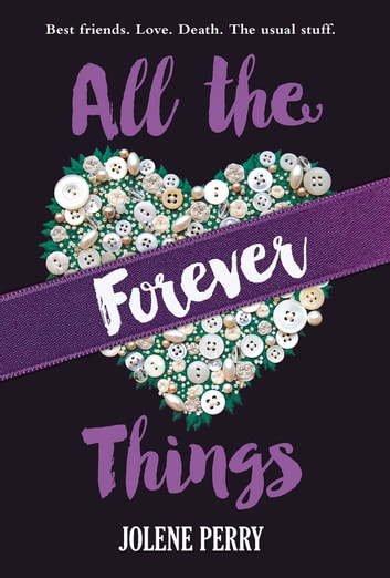 All the Forever Things ebook by Jolene Perry