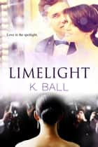 Limelight ebook by Krista D. Ball