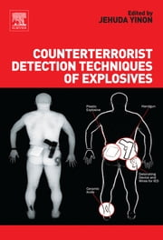 Counterterrorist Detection Techniques of Explosives ebook by Jehuda Yinon