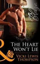 The Heart Won't Lie (Mills & Boon Blaze) (Sons of Chance, Book 14) eBook by Vicki Lewis Thompson