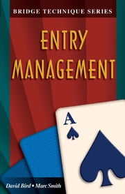 The Bridge Technique Series 1: Entry Management ebook by David Bird, Marc Smith