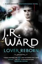 Lover Reborn - Number 10 in series ebook by